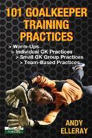 101 Goalkeeper Training Practices (Paperback)