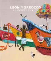 Leon Morrocco: A Painter's Journey - Art Solos (Hardback)