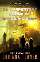 Do Carpenters Dream of Wooden Sheep?: St. Joseph's Story as dreamt by a sleeping teenage boy - Friends in High Places (Paperback)