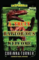 A Truly Raptor-ous Welcome - Unsparked 2 (Paperback)
