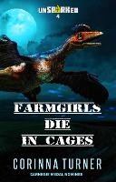 Farmgirls Die in Cages - Unsparked 4 (Paperback)