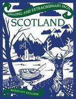 Scotland - Amazing and Extraordinary Facts (Hardback)