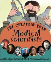 The Greatest Ever Medical Scientists - The Greats (Paperback)