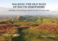 Walking the Old Ways of South Shropshire (Paperback)