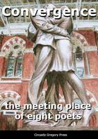 Convergence: The Meeting Place of Eight Poets (Paperback)