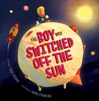 The Boy Who Switched off the Sun (Paperback)