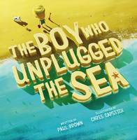 The Boy Who Unplugged The Sea (Paperback)