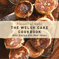 The Welsh Cake Cookbook - Flavours of Wales (Hardback)