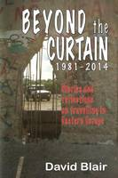 Beyond the Curtain: Stories and reflections on travelling in Eastern Europe (Paperback)