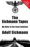 The Eichmann Tapes (Paperback)