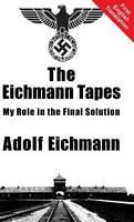 The Eichmann Tapes (Hardback)