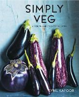 Simply Veg: A modern guide to everyday eating (Hardback)