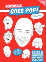 Football Goes Pop!: Colour In Football's Top Musical Moments (Paperback)