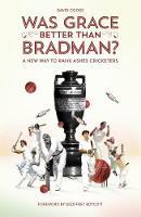 Was Grace Better Than Bradman? (Paperback)