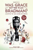 Was Grace Better Than Bradman?: A New Way To Rank Ashes Cricketers (Paperback)