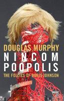 Nincompoopolis: The Follies of Boris Johnson