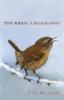 The Wren: A Biography (Hardback)