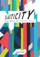 Elasticity: The Best of Elastic Press (Hardback)