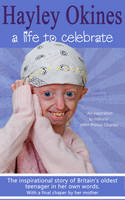 Hayley Okines - A Life to Celebrate (Paperback)