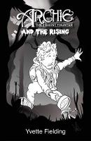Archie the Ghost Hunter: and the Rising (Paperback)