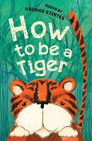 How to be a Tiger: Poems (Paperback)
