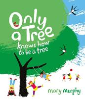 Only a Tree Knows How to Be a Tree (Hardback)