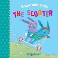 The Scooter: Bruno and Bella - Bruno and Bella (Paperback)