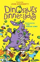 Dinosaurs and Dinner-Ladies: Poems (Paperback)