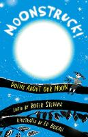 Moonstruck!: Poems About Our Moon (Paperback)