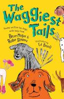 The Waggiest Tails: Poems written by dogs (Paperback)