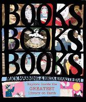 Books! Books! Books!: Explore Inside the Greatest Library on Earth (Hardback)