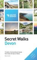 Secret Walks: Devon: 15 Walks of Extraordinary Beauty That Reveal the Best of Devon - Secret Seeker (Paperback)