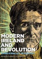Modern Ireland and Revolution: Ernie O'Malley in Context (Hardback)