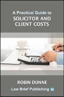 A Practical Guide to Solicitor and Client Costs