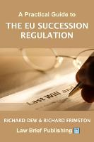 A Practical Guide to the EU Succession Regulation (Paperback)