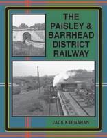 The Paisley & Barrhead District Railway (Paperback)