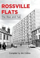 Rossville Flats: The Rise and Fall (Paperback)