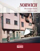 Norwich the Golden Years (Paperback)