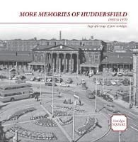 More Memories of Huddersfield: Nostalgia Square (Paperback)