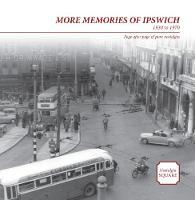 More Memories of Ipswich: Nostalgia Square (Paperback)