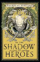 In the Shadow of Heroes (Paperback)