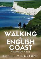 Walking the English Coast: A Beginner's Guide (Paperback)