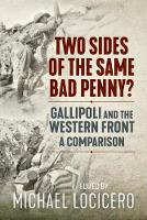 Two Sides of the Same Bad Penny: Gallipoli and the Western Front, a Comparison (Hardback)