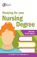 Studying for your Nursing Degree - Critical Study Skills (Paperback)