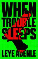 When Trouble Sleeps - An Amaka Thriller 2 (Paperback)