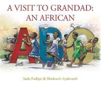 A Visit to Grandad: An African ABC (Hardback)
