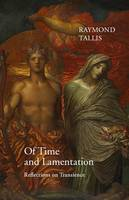 Of Time and Lamentation: Reflections on Transience (Hardback)