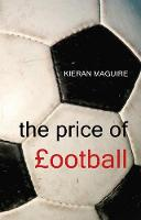 The Price of Football: Understanding Football Club Finance (Hardback)