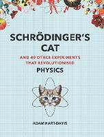 Schroedinger's Cat: And 49 Other Experiments That Revolutionised Physics - Great Experiments (Paperback)
