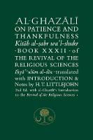 Al-Ghazali on Patience and Thankfulness: Book XXXII of the Revival of the Religious Sciences - The Islamic Texts Society's al-Ghazali Series (Paperback)